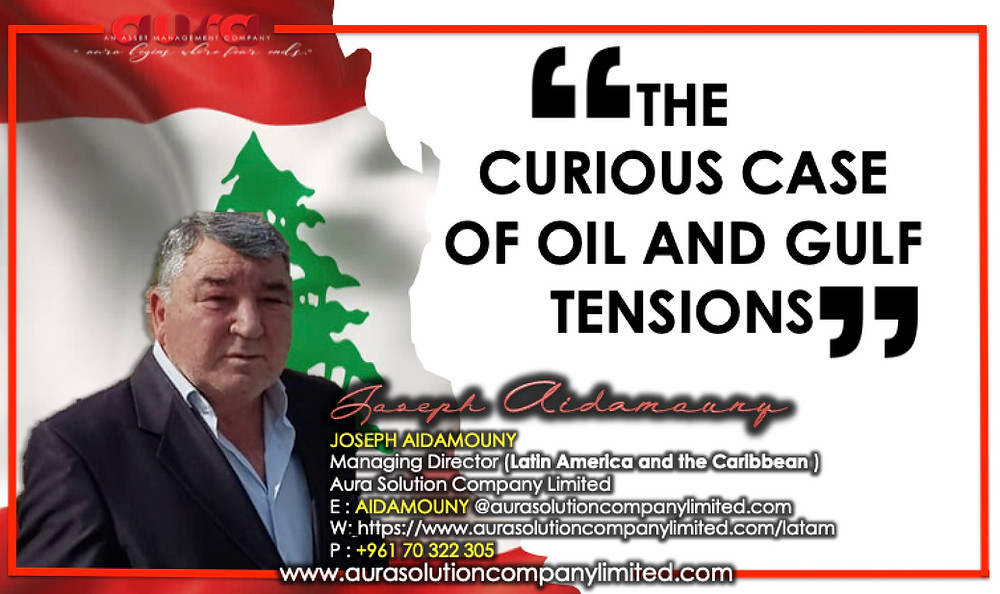 The curious case of oil and Gulf tensions ; Aura Solution Company Limited