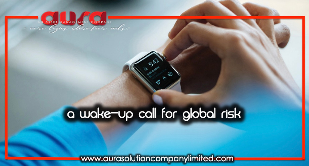 A Wake-Up Call for Global Risk : Aura Solution Company Limited