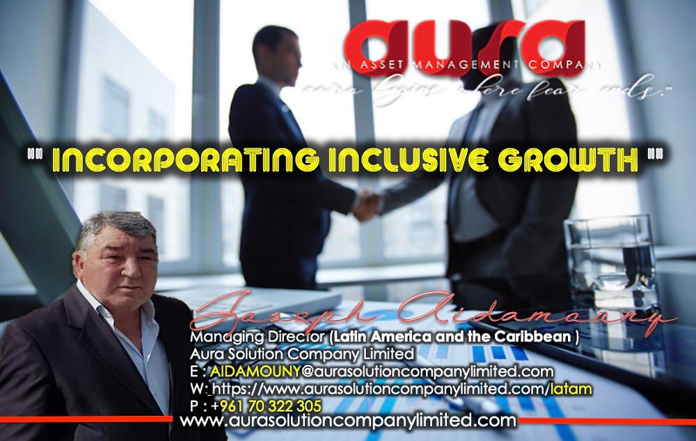 Incorporating Inclusive Growth : Joseph Aidamouny : Aura Solution Company Limited