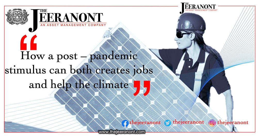 How a post-pandemic stimulus can both create jobs and help the climate : The Jeeranont