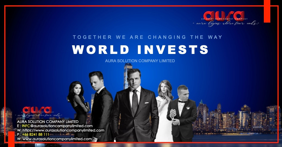 Together we are changing the way the world invests : Aura Solution Company Limited