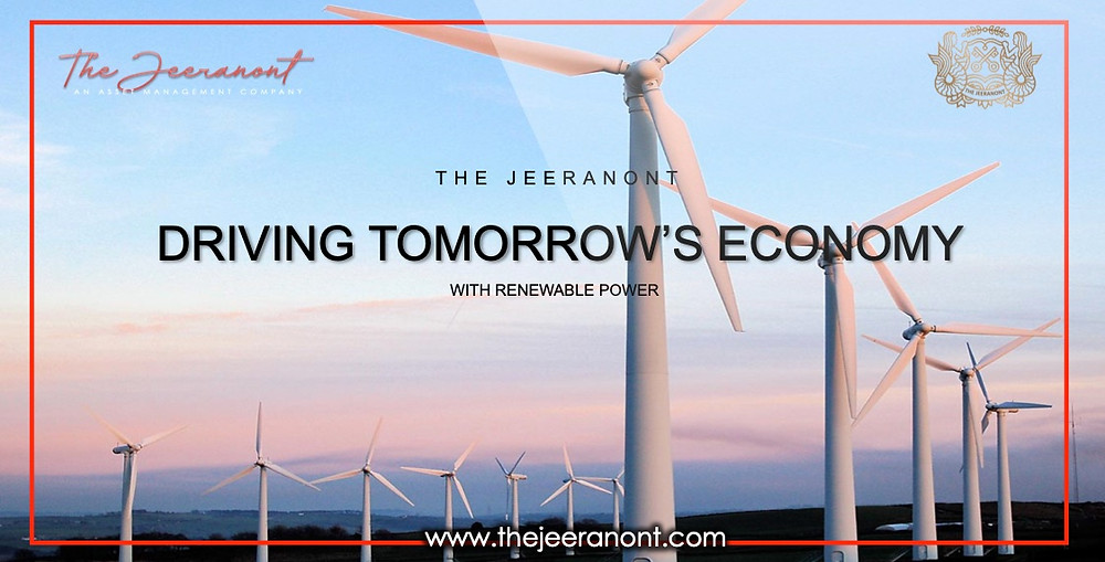 Driving tomorrow's economy with renewable power : The Jeeranont Company Limited