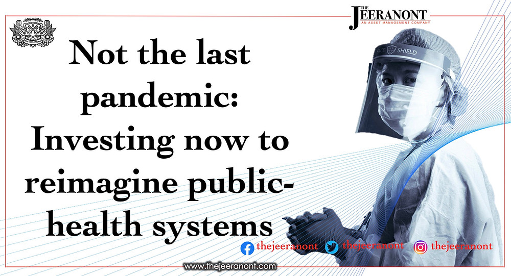 Not the last pandemic: Investing now to reimagine public-health systems : The Jeeranont