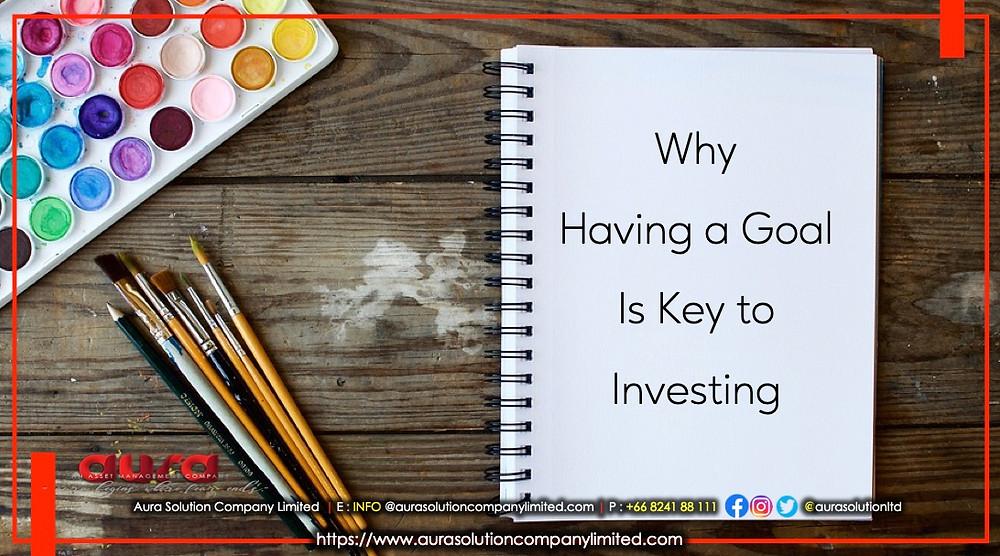 Por qué tener una meta es clave para invertir: Aura Solution Company Limited