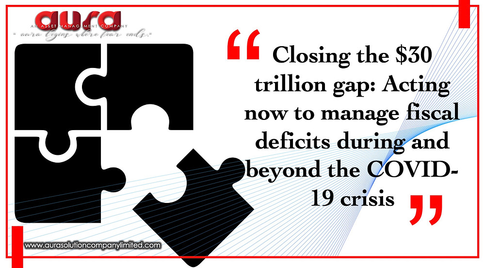 Closing the $30 trillion gap: Acting now to manage fiscal deficits : Aura Solution Company Limited