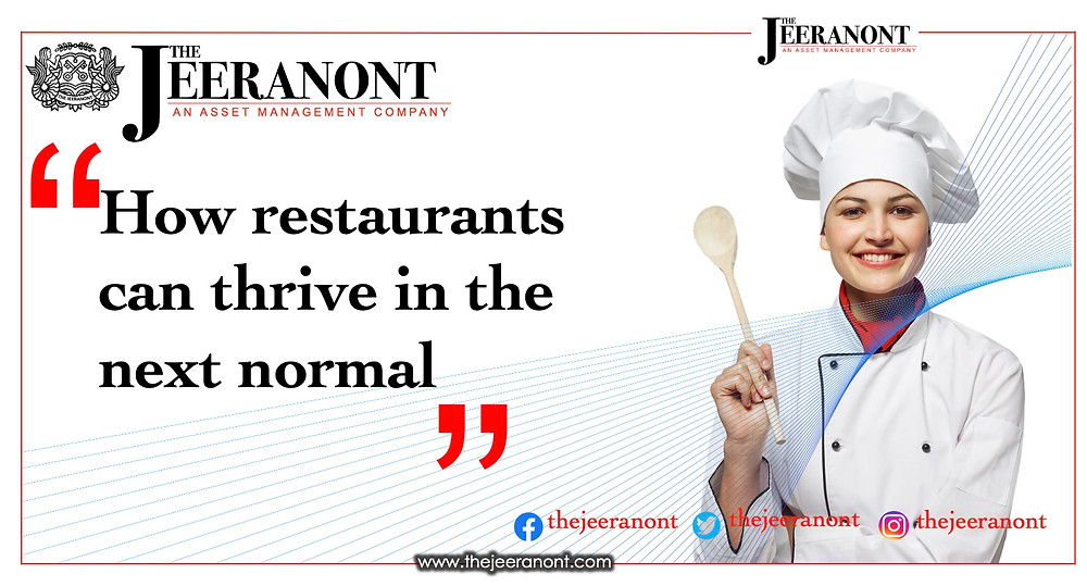 How restaurants can thrive in the next normal : The Jeeranont