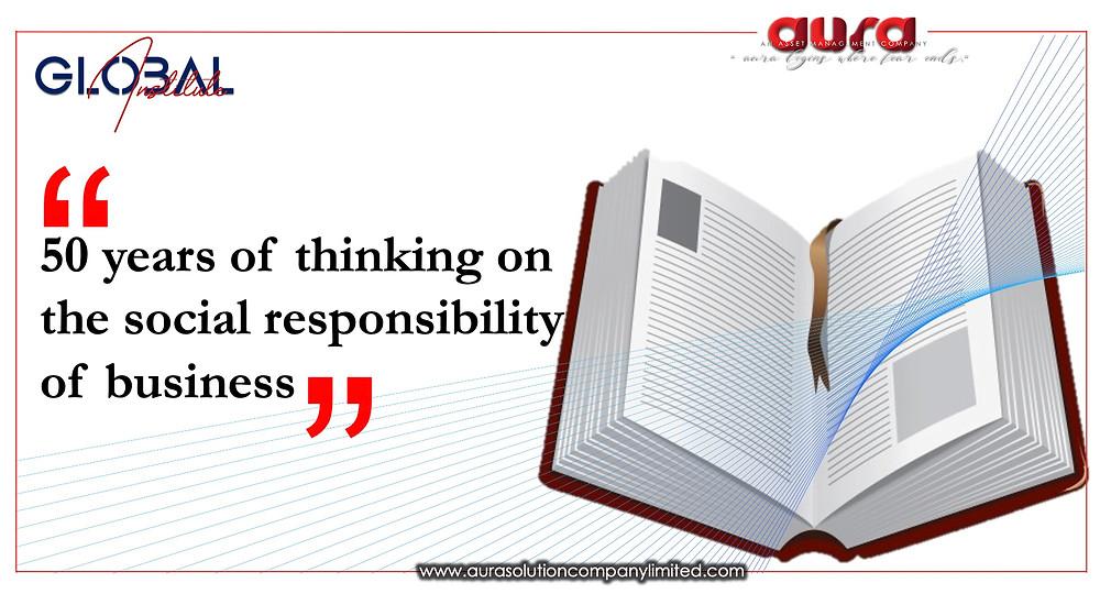 50 years of thinking on the social responsibility of business : Aura Solution Company Limited