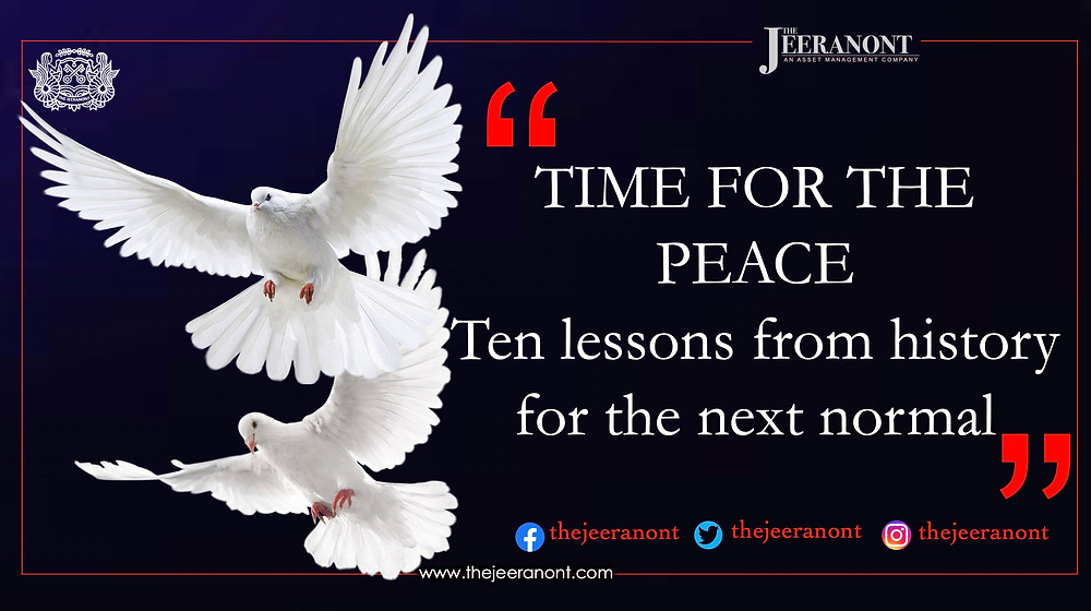 TIME FOR THE PEACE : Ten lessons from history for the next normal : The Jeeranont