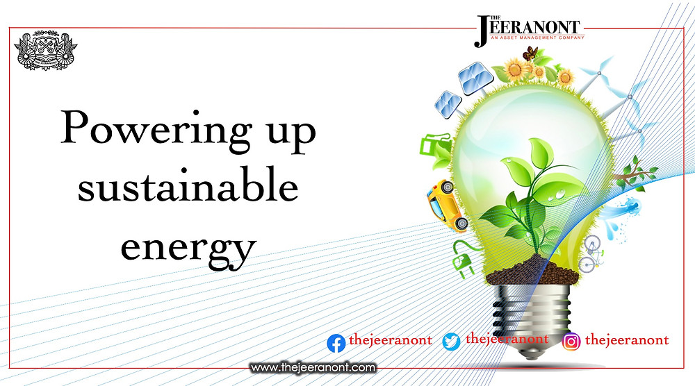Powering up Sustainable Energy : The Jeeranont Quarterly
