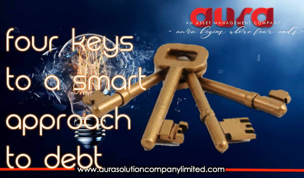 Four Keys to a Smart Approach to Debt  : Aura Solution Company Limited