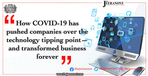 How COVID-19 has pushed  over the technology and transformed business forever : The Jeeranont