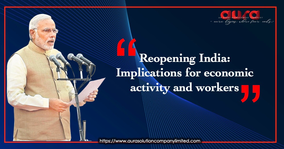 Reopening India: Implications for economic activity and workers : Aura Solution Company Limited