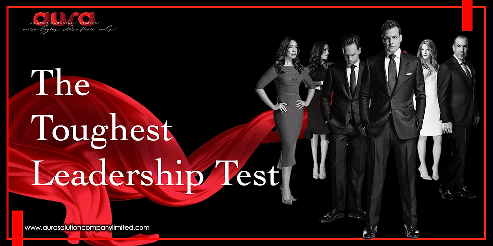 The toughest leadership test : Aura Solution Company Limited