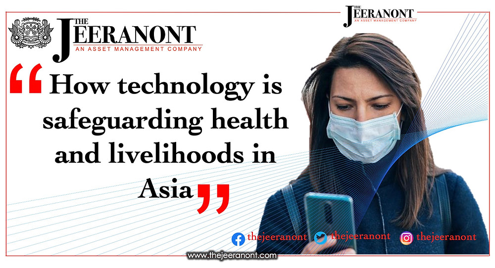 How technology is safeguarding health and livelihoods in Asia : The Jeeranont