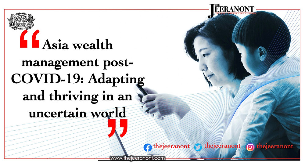 Asia wealth management post-COVID-19: Adapting and thriving in an uncertain world : The Jeeranont
