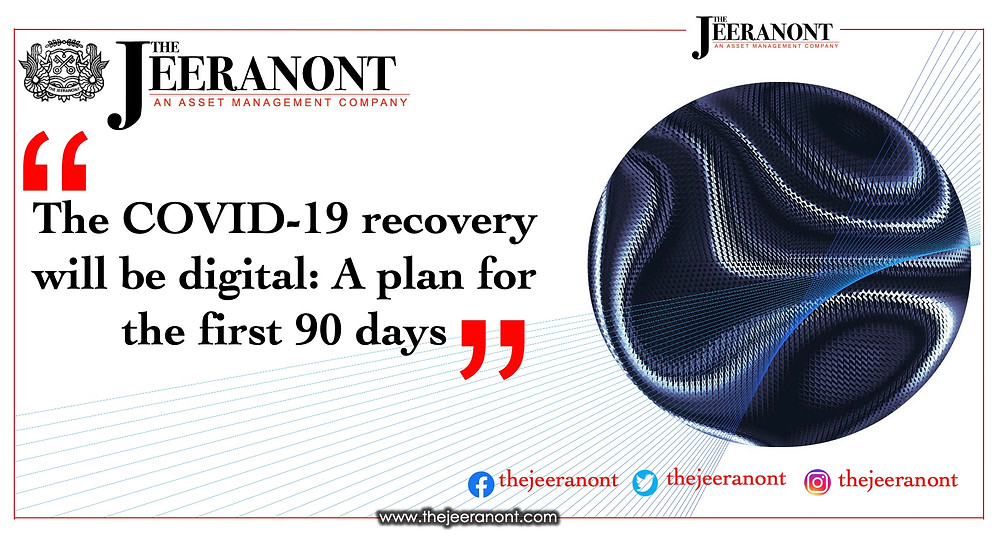 The COVID-19 recovery will be digital: A plan for the first 90 days : The Jeeranont