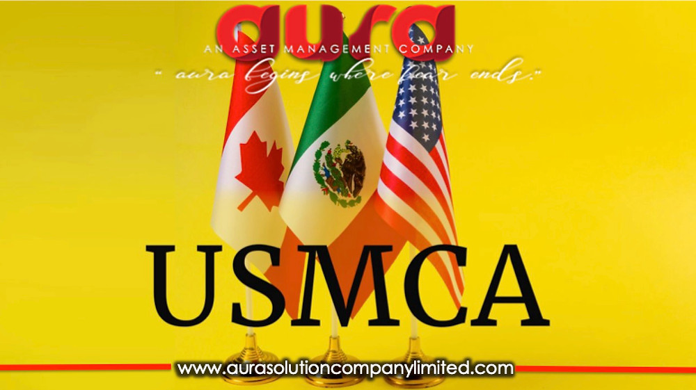 Early Thoughts on the US Mexico Canada Agreement USMCA: Aura Solution Company Limited
