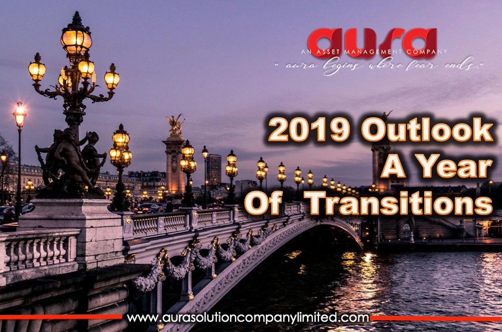 2019 Outlook : A Year of Transitions : Aura Solution Company Limited