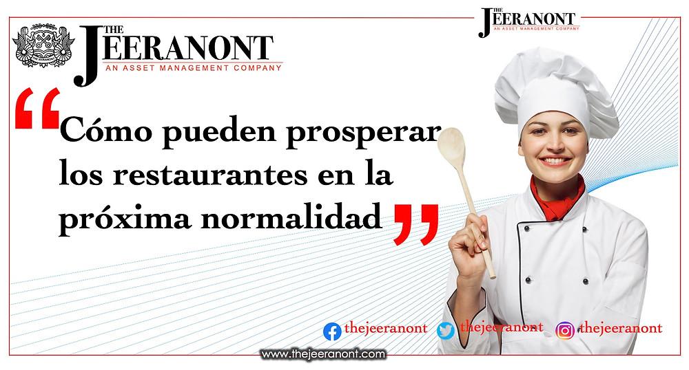 Cómo pueden prosperar los restaurantes en la próxima normalidad: The Jeeranont