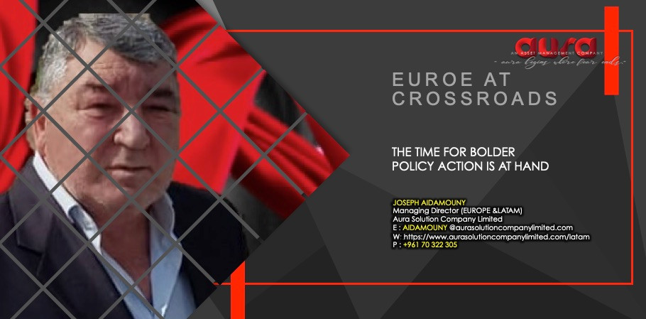 Europe at a crossroads: Joseph Aidamouny : Aura Solution Company Limited