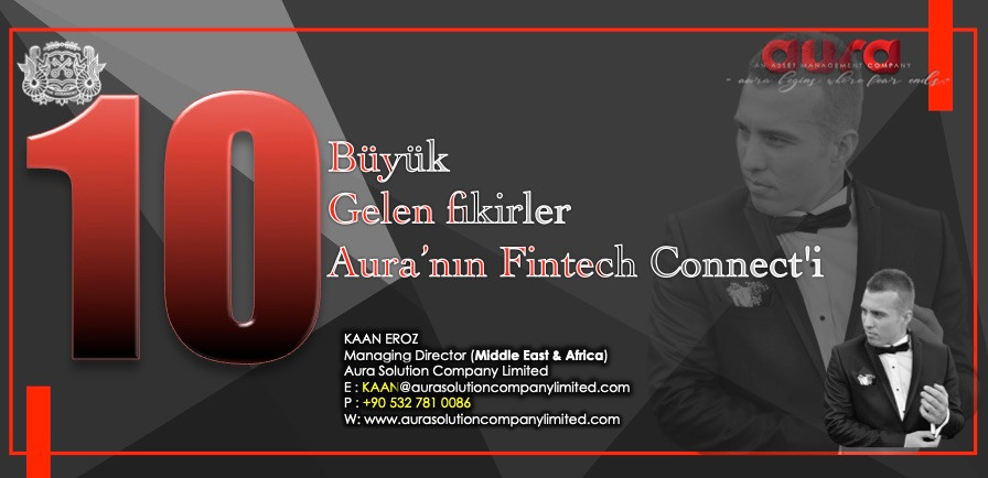 Aura Solution Company Limited'in Fintech Connect'inden En İyi 10 Büyük Fikir: Aura Solution Limited