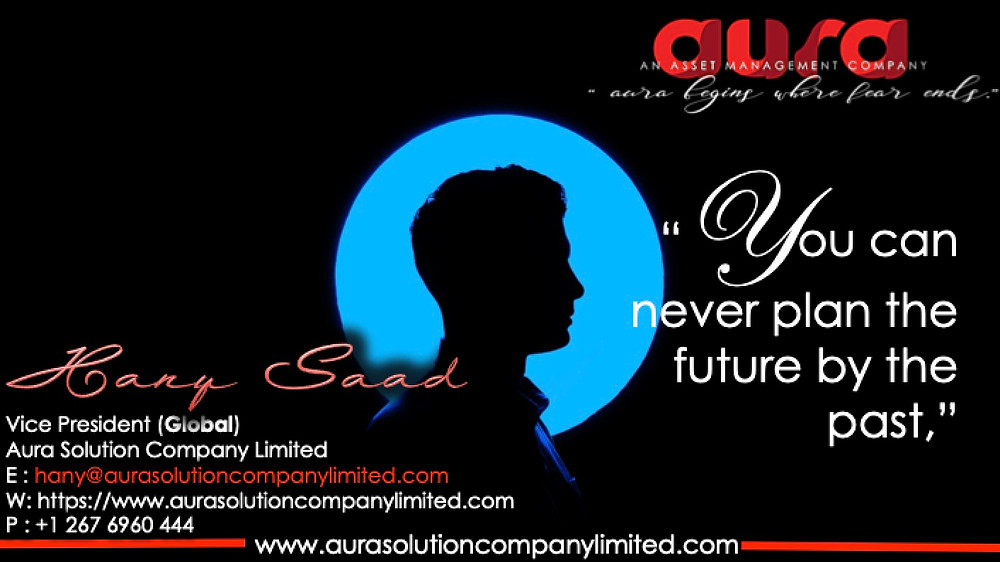 """YOU CAN NEVER PLAN THE FUTURE BY THE PAST,"" Hany Saad : Aura Solution Company Limited"