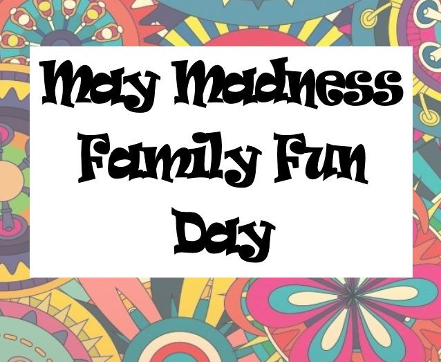 May Madness Family Fun Day.jpg