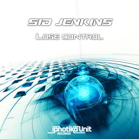 Sid Jenkins - Lose control (IPN17 Psytrance)