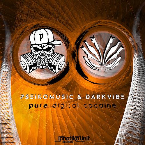 Pseikomusic & Darkvibe - Pure Digital Cocaïne