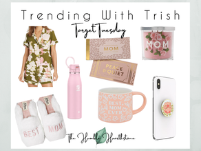 Trending With Trish x Target Tuesday - Mother's Day Gifts