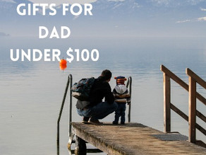 TOP GIFTS FOR DAD UNDER $100