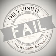 The 5 Minute Fail