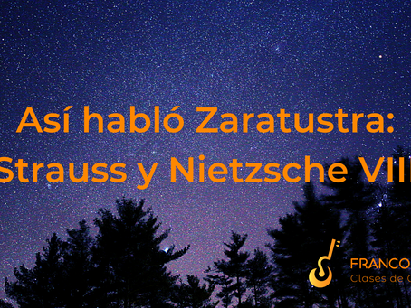 Así habló Zaratustra: Strauss y Nietzsche VIII