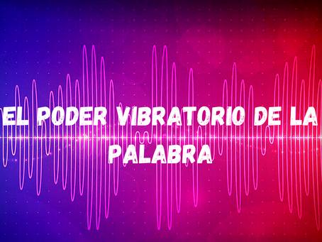 El poder vibratorio de la palabra