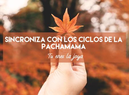 Sincroniza con los ciclos de la Pachamama