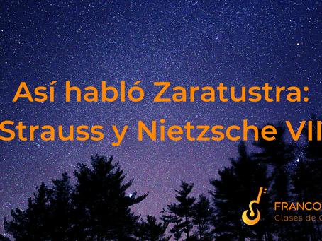 Así habló Zaratustra: Strauss y Nietzsche VII