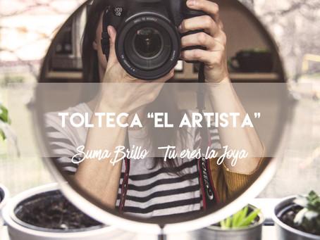"""Tolteca """"El artista"""""""