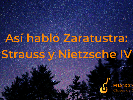 Así habló Zaratustra: Strauss y Nietzsche IV