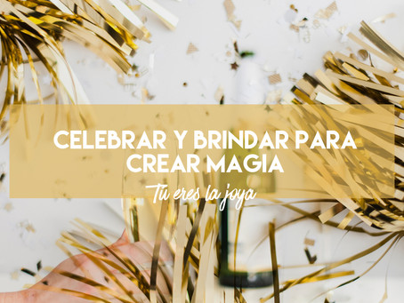 Celebrar y Brindar para crear un ciclo brillante