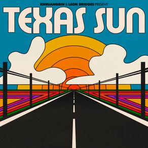 'Texas Sun' de Khruangbin & Leon Bridges