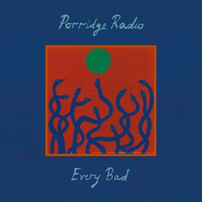 'Every Bad' de Porridge Radio