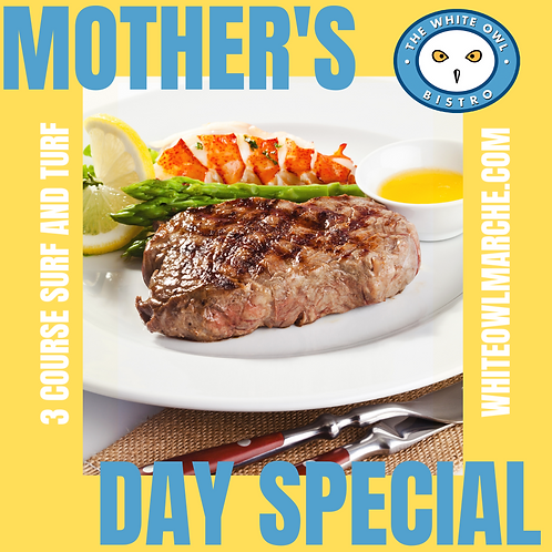 Mother's Day Surf & Turf 3 Course Dinner