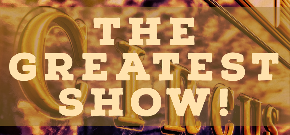 The Greatest Show!