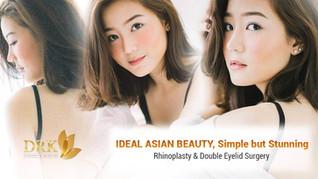 Ideal Asian Beauty : Rhinoplasty and Blepharoplasty