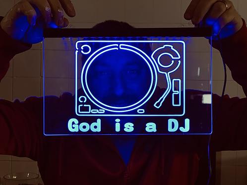 Illuminated God is a DJ Sign