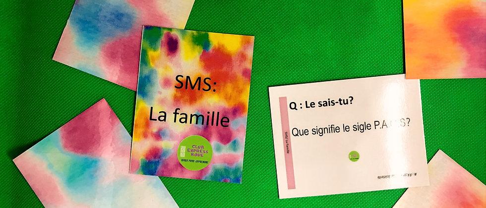 SMS : La famille