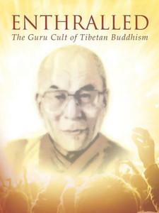 Enthralled: The Guru Cult of Tibetan Buddhism
