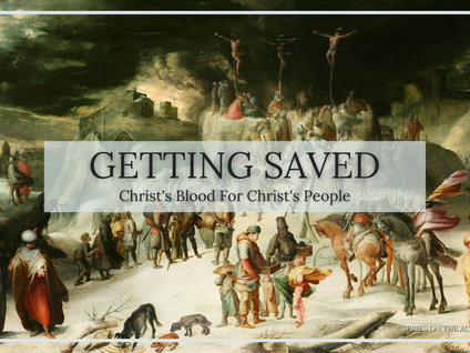 Getting Saved: Christ's Blood For Christ's Bride