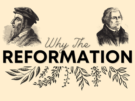 Why the Reformation?