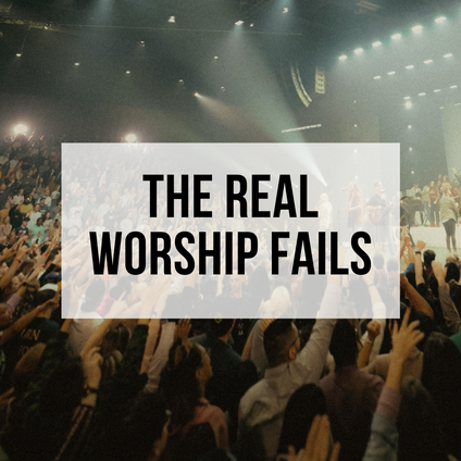 The Real Worship Fails